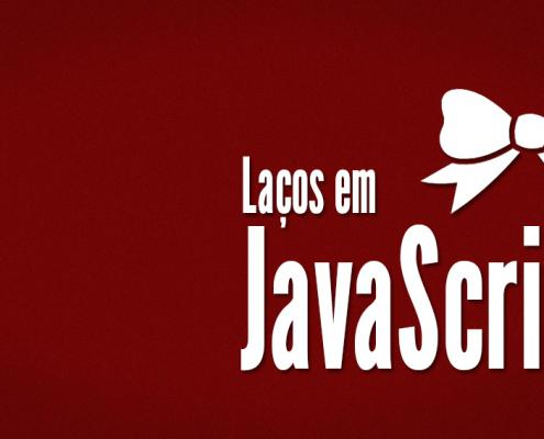 Laços em Javascript
