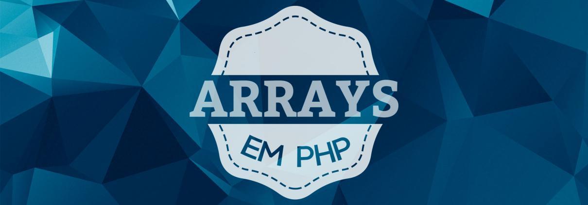 Arrays em PHP