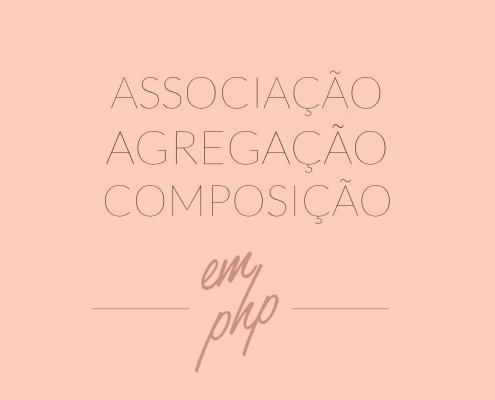 Associação, agregação e composição em classes PHP