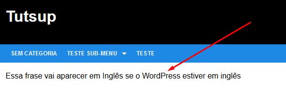 Essa frase vai aparecer em Inglês se o WordPress estiver em inglês