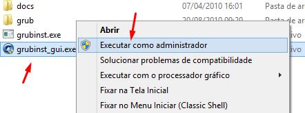 Abra a pasta grub4dos e execute o arquivo grubinst_gui.exe com privilégios administrativos