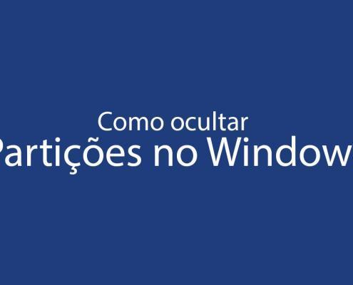 Como ocultar partições no Windows