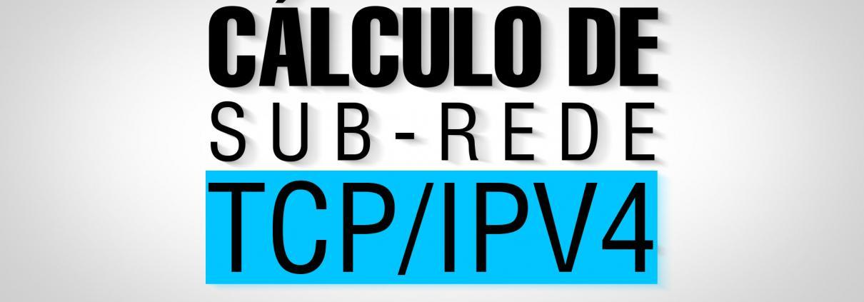 Cálculo de sub-redes IPv4