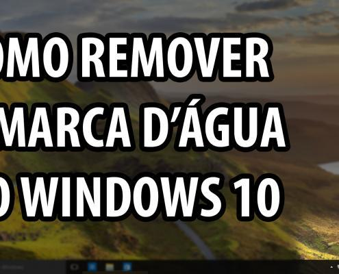 Remover marca d'água do Windows 10 (Manualmente)