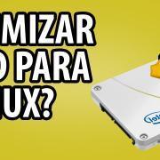 Otimizar discos SSD no Linux