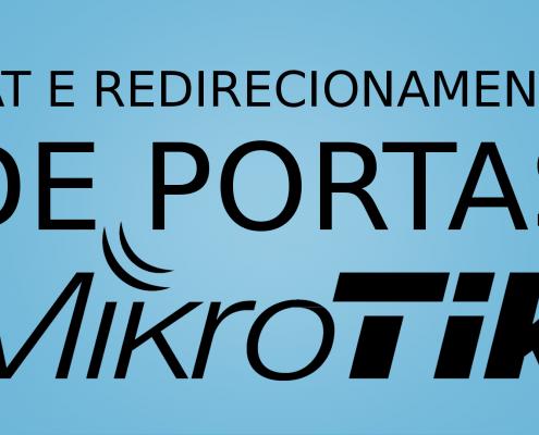 NAT e redirecionamento de portas no Mikrotik