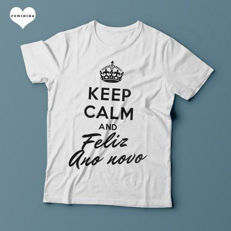 Camiseta Keep Calm and Feliz Ano Novo - Feminina