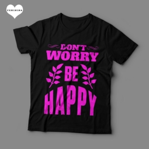 Camiseta Don't Worry Be Happy Feminina Preta