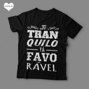 Camiseta Tá Tranquilo Tá Favorável Feminina Preta