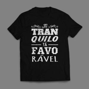 Camiseta Tá Tranquilo Tá Favorável Masculina Preta