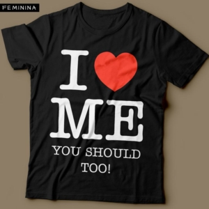 Camiseta I Love Me You Should Too Feminina Cover