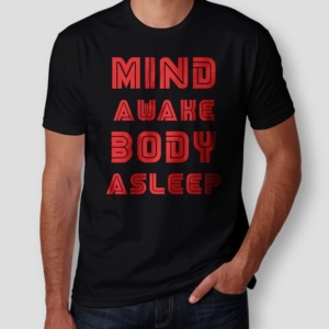 Camiseta Mind Awake Body Asleep Masculina Cover
