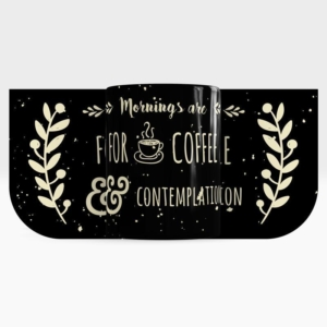 Caneca Mornings Are For Coffee And Contemplation Arte