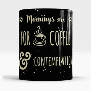 Caneca Mornings Are For Coffee And Contemplation Frente