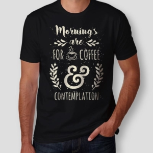 Camiseta Mornings Are For Coffee and Contemplation Masculina Cover