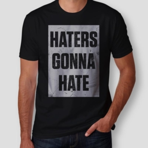 Camiseta haters gonna hate masculina cover