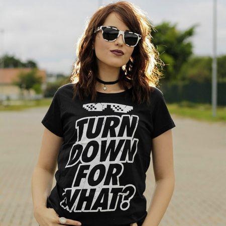 Camiseta Turn Down For What Feminina Capa