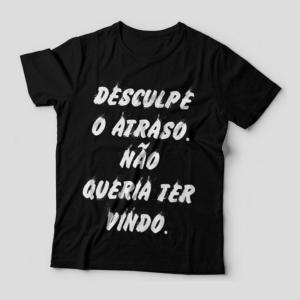Camiseta Desculpe O Atraso Não Queria Ter Vindo Feminina Capa