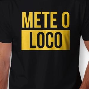 Camiseta Mete O Loco Arte