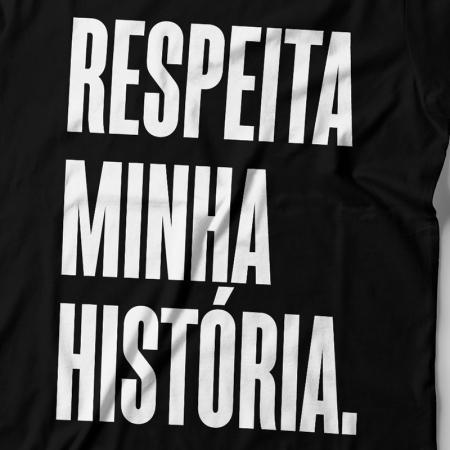 Camiseta Respeita Minha História Feminina Zoom