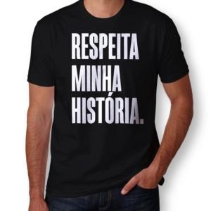 Camiseta Respeita Minha História Masculina Capa