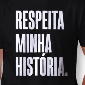 Camiseta Respeita Minha História Masculina Zoom
