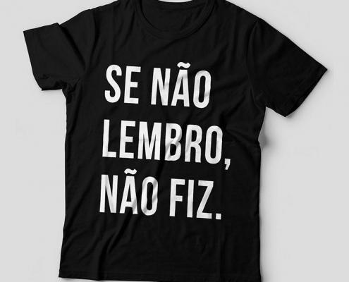Camiseta Se Não Lembro Não Fiz Feminina Capa
