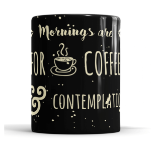 Caneca mornings are for coffee and contemplation - Cerâmica 325ml (Alça branca)